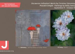 Discoveries Unfinished - Work by Christine Zabramny, with Peaceful Delight - Paintings by Betty Seery @ Tucson JCC | Tucson | Arizona | United States