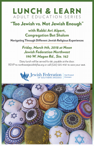 "Lunch & Learn with Rabbi Avi Alpert ""Too Jewish vs. Not Jewish Enough"" @ Northwest Division of the Jewish Federation 